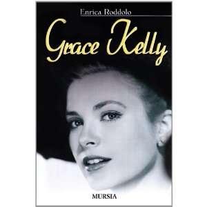 Grace Kelly (9788842538943) Enrica Roddolo Books