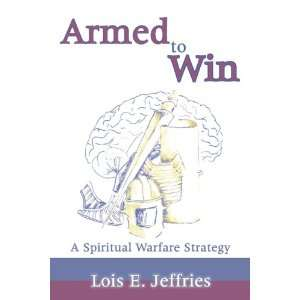 Spiritual Warfare Strategy (9780805964295): Lois E. Jeffries: Books