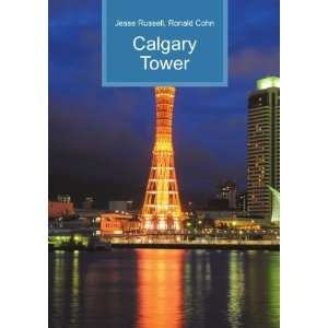 Calgary Tower Ronald Cohn Jesse Russell Books