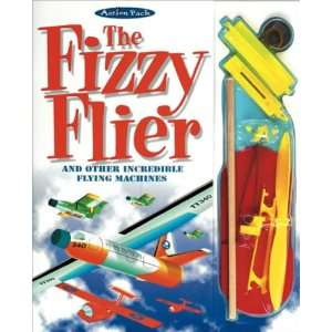 The Fizzy Flier and Other Incredible Flying Machines