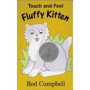 Touch and Feel Fluffy Kitten (9780734402523) Rod Campbell