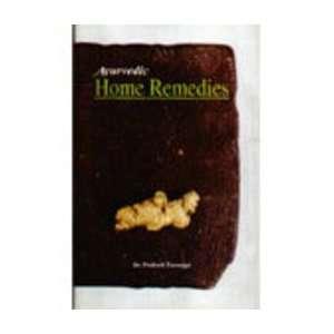 Ayurvedic Home Remedies (9780836461114): Dr. Prakash Paranjpe: Books