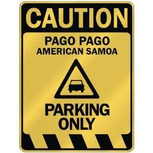 CAUTION PAGO PAGO PARKING ONLY  PARKING SIGN AMERICAN