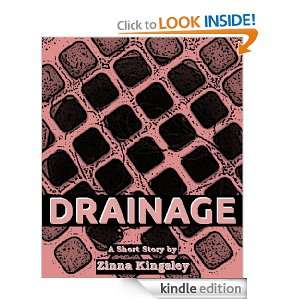 Drainage (Short Story): Zinna Kingsley:  Kindle Store