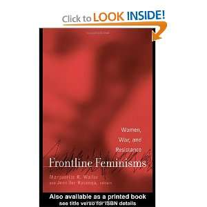 Frontline Feminisms: Women, War, and Resistance (Gender, Culture and
