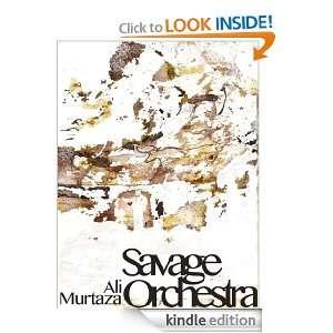 Savage Orchestra: Ali Murtaza:  Kindle Store