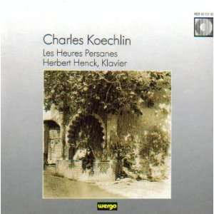 Henck: Charles Koechlin (Composer), Herbert Henck (Piano): Music