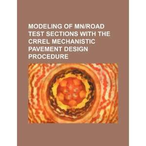 of Mn/ROAD test sections with the CRREL mechanistic pavement design