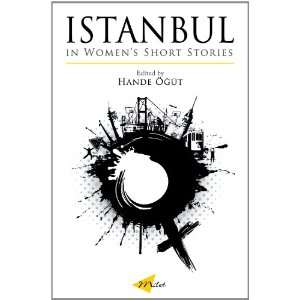 Short Stories (Turkish Literature) (9781840596809): Hande Ogut: Books