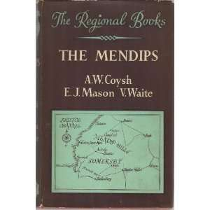 The Mendips (Regional books series) A. W Coysh Books