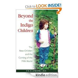 Beyond the Indigo Children The New Children and the Coming of the
