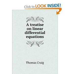 A treatise on linear differential equations Thomas Craig Books