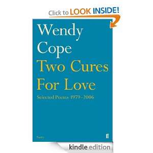 Two Cures for Love Selected Poems 1979 2006 Wendy Cope