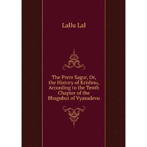 to the Tenth Chapter of the Bhagubut of Vyasudevu Lallu Lal Books