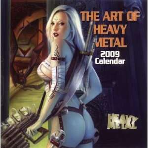 Art of Heavy Metal Calendar [CAL 2009 ART OF HEAVY METAL] Heavy Metal