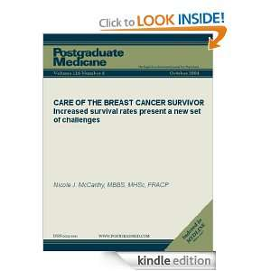 CARE OF THE BREAST CANCER SURVIVOR Increased survival rates present a