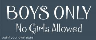 STENCIL Boys Only No Girls Allowed Bedroom Play signs