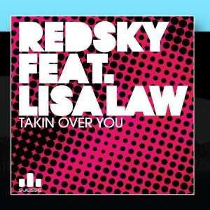 Takin over you Redsky Featuring Lisa Law Music
