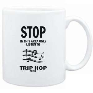 Mug White  STOP   In this area only listen to Trip Hop music  Music