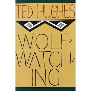 Wolfwatching (9780374523251) Ted Hughes Books