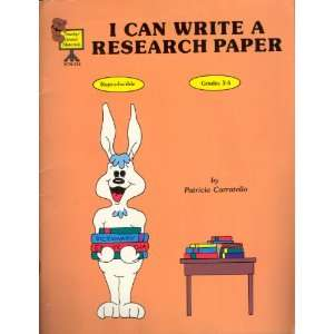 I CAN WRITE A RESEARCH PAPER (9781557343345): Carratello