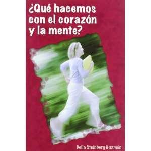 Que Hacemos Con El Corazon Y La Mente? (9788496369122