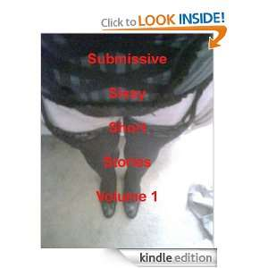 Submissive Sissy Short Stories Vol. 1 (Submissive Sissy Short Stroies