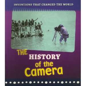 The History of the Camera (Inventions That Changed the
