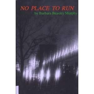 No Place to Run Barbara Murphy Books