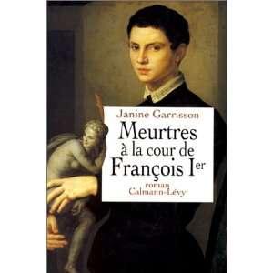 Mres a la cour de Francois Ier Roman (Collecion Les