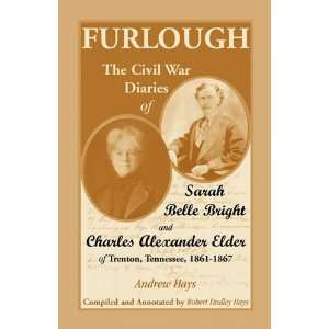 Furlough The Civil War Diaries of Sarah Belle Bright and