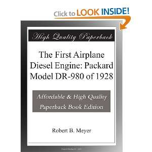 The First Airplane Diesel Engine Packard Model DR 980 of