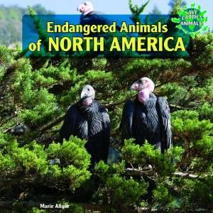 Endangered Animals of North America (Save Earths Animals!): Marie