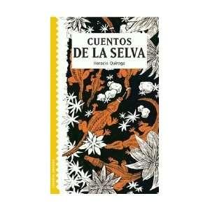 Cuentos de la selva/ South American Jungle Tales (Spanish