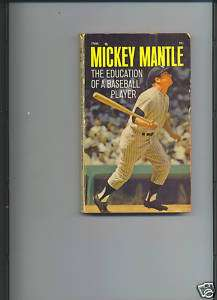 Mickey Mantle Book The Education of a Baseball Player