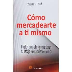 Como mercadearte a ti mismo (Spanish Edition