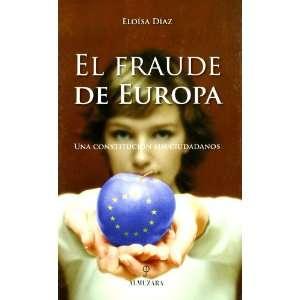 El Fraude de Europa: Una Constitucion Sin Ciudadanos