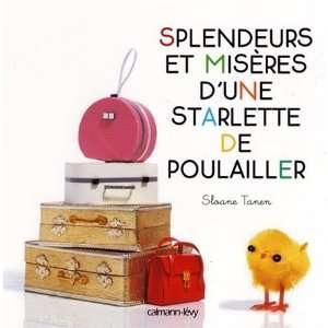 Splendeurs et misères dune starlette de poulailler (French Edition