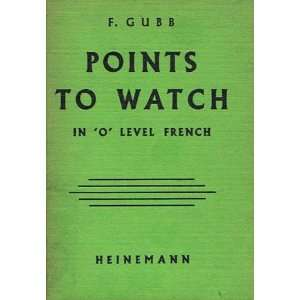Points to Watch in O Level French F. Gubb Books