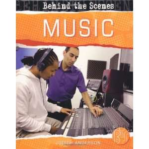 Music (Behind the Scenes) (9780750258906) Judith Anderson