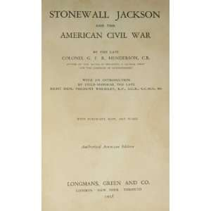 Stonewall Jackson and the American Civil War G.F.R