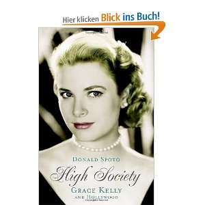 High Society Grace Kelly and Hollywood  Donald Spoto