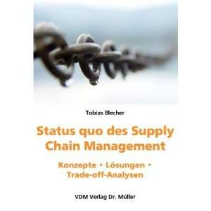 Status quo des Supply Chain Management. Konzepte. Lösungen. Trade off