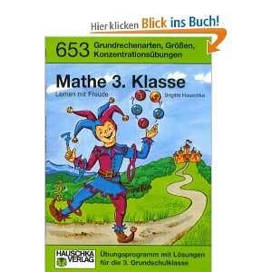 Mathe 3. Klasse. Lernen mit Freude  Brigitte Hauschka