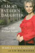 Am My Fathers Daughter: Living a Life Without Secrets