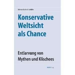 Weltsicht als Chance (9783928272957): Erik von Kuehnelt Leddihn: Books
