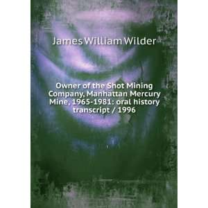 1965 1981: oral history transcript / 1996: James William Wilder: Books