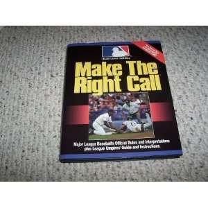 Make he Righ Call Major League Baseballs (9781880141595