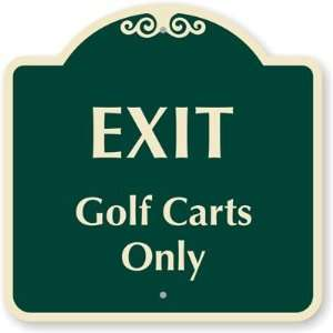 Exit Golf Carts Only Designer Signs, 18 x 18 Office