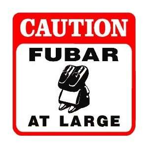 CAUTION: FUBAR AT LARGE joke humor sport sign: Home & Kitchen